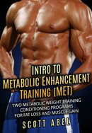Intro to Metabolic Enhancement Training (MET): Two Metabolic Weight Training Conditioning Programs for Fat L��