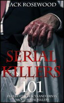 Serial Killers: 101 Interesting Facts And Trivia About Serial Killers