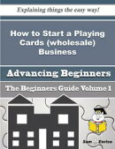 How to Start a Playing Cards (wholesale) Business (Beginners Guide)