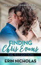 Finding Chris Evans: The 9-1-1 EditionFinding Chris Evans, #2【電子書籍】[ Erin Nicholas ]