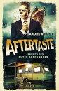 Aftertaste - Jenseits des guten GeschmacksRoman【電子書籍】 Andrew Post