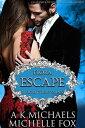 Escape: A Vampire Blood Courtesans RomanceBlood Courtesans, #11【電子書籍】[ A K Michaels ]