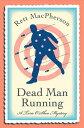 Dead Man Running【電子書籍】[ Rett MacPherson ]