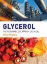 GlycerolThe Renewable Platform Chemical【電子書籍】[ Mario Pagliaro ]