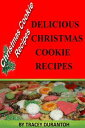 Christmas Cookies Recipes: Delicious Holiday Sweet Treats【電子書籍】[ TRACEY DURANTOH ]