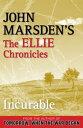 Incurable: The Ellie Chronicles 2【電子書籍】[ John Marsden ]