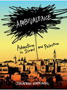 Ambivalence: Adventures in Israel and Palestine