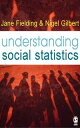 Understanding Social Statistics【電子書籍】[ Dr. Jane L. Fielding ]
