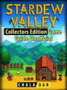 Stardew Valley Collectors Edition Game Guide Unofficial【電子書籍】 Chala Dar