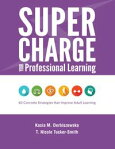 Supercharge Your Professional Learning[ Kasia M. Derbiszewska ]