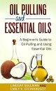 Oil Pulling and Essential Oilsб┌┼┼╗╥╜ё└╥б█[ Lindsay Sullivan ]
