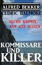 Kommissare und Killer: Sechs Krimis auf 823 Seiten【電子書籍】[ Alfred Bekker ]