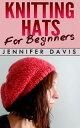 Knitting Hats for BeginnersKnitting For Beginners, #2【電子書籍】[ Jennifer Davis ]