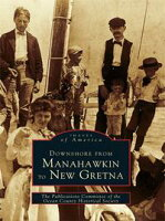 Downshore From Manahawkin to New Gretna【電子書籍】[ Publications Committee of the Ocean County Historical ]