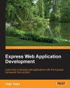 Express Web Application Development【電子書籍】[ Hage Yaapa ]