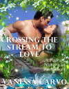 Crossing the Stream to Love: A Pair of Historical Romances