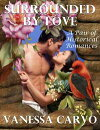 Surrounded By Love: A Pair of Historical Romances
