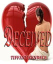Deceived【電子書籍】[ Tiffany Kendell ]