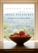 Small Pleasures: Finding Grace in a Chaotic World