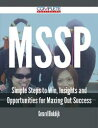 MSSP - Simple Steps to Win, Insights and Opportunities for Maxing Out Success【電子書籍】[ Gerard Blokdijk ]