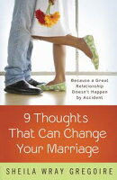 Nine Thoughts That Can Change Your Marriage
