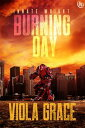 Burning Day【電子書籍】[ Viola Grace ]