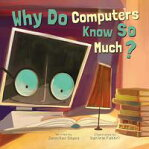 Why Do Computers Know So Much?[ Jennifer Shand ]