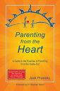 西洋書籍 - Parenting from the Heart: A Guide to the Essence of Parenting from the Inside-Out【電子書籍】[ Jack Pransky ]