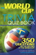 The World Cup Trivia Quiz Book350 Questions on the History of the World Cup【電子書籍】[ Carl Franks ]