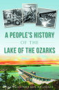 A People's History of the Lake of the Ozarks