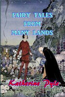 Fairy Tales From Many Lands【電子書籍】[ Katherine Pyle ]