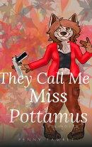 They Call Me Miss Pottamus