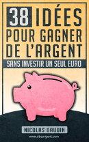 38 id���es pour gagner de l'argent sans investir un seul euro