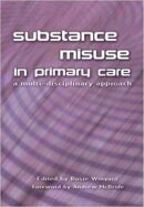 Substance Misuse in Primary Care: A Multi-Disciplinary Approach
