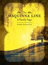 The Maquinna LineA Family Saga【電子書籍】[ Norma Macmillan ]