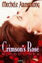 Crimson's Rose【電子書籍】[ Mechele Armstrong ]