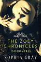 The Zoey Chronicles: Discovery (Vol. 2)The Zoey Chronicles, #2【電子書籍】[ Sophia Gray ]