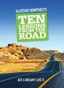 Ten Lessons from the Road【電子書籍】[ Alastair Humphreys ]