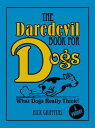 The Daredevil Book for Dogs【電子書籍】[ Nick Griffiths ]