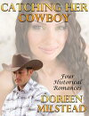 Catching Her Cowboy: Four Historical Romances