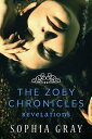 The Zoey Chronicles: Revelations (Vol. 3)The Zoey Chronicles, #3【電子書籍】[ Sophia Gray ]