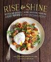 書, 雜誌, 漫畫 - Rise and ShineBetter Breakfasts for Busy Mornings【電子書籍】[ Katie Sullivan Morford ]