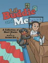 Lil Buddie and MeA Collection of Short Stories【電子書籍】[ Ariana Iris ]