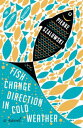 Fish Change Direction in Cold Weather【電子書籍】[ Pierre Szalowski ]