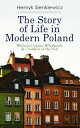 The Story of Life in Modern Poland: Without Dogma, Whirlpools & Children of the Soil3 Novels in one Volume【電子書籍】[ Henryk Sienkiewicz ]