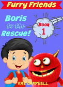 Furry Friends: Boris To The Rescue - Book 1