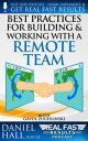 Best Practices for Building and Working with a Remote TeamReal Fast Results, #85【電子書籍】[ Daniel Hall ]