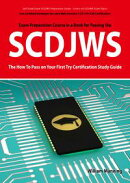 SCDJWS: Sun Certified Developer for Java Web Services 5 CX-310-230 Exam Certification Exam Preparation Cours��