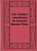 Les voyages aventureux de Fernand Mendez Pinto