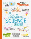 The Kitchen Science Cookbook【電子書籍】[ Michelle Dickinson ]